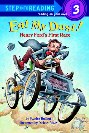 Henry Ford Biography >> Step Into Reading - Eat My Dust! Henry Ford's First Race